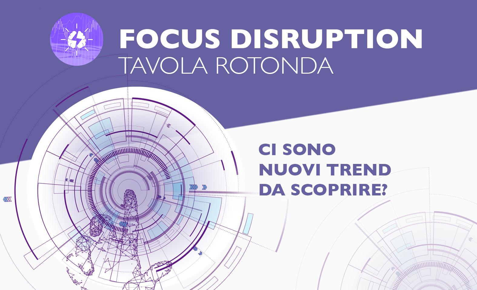 Focus disruption: ancora enormi opportunità da cogliere