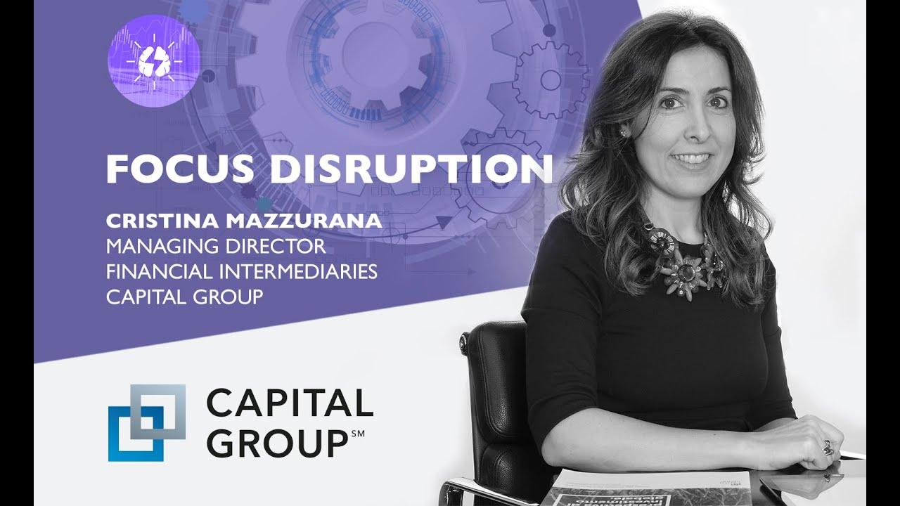 """Capital Group: """"Maggiore resilienza nei settori Disruptive"""""""
